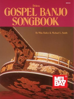 Mel Bay's Deluxe Gospel Banjo Songbook  -     By: Mike Bailey, Michael L. Smith
