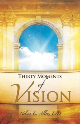 Thirty Moments of Vision  -     By: Nelson E. Allen