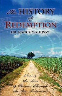 The History of Redemption  -     By: Nancy Mahusay
