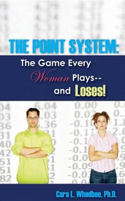 The Point System  -     By: Cara L. Whedbee