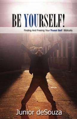 Be Yourself!  -     By: Junior Desouza