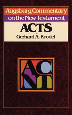 Acts: Augsburg Commentary on the New Testament  -     By: Gerhard Krodel