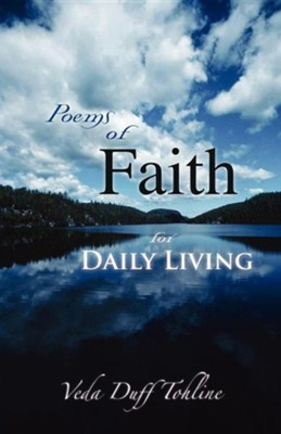 Poems of Faith for Daily Living  -     By: Veda Duff Tohline