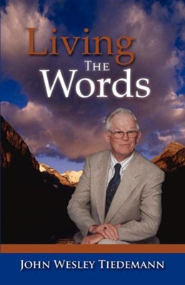 Living the Words  -     By: John Wesley Tiedemann