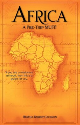 Africa-A Pre-Trip Must!  -     By: Bertha Barrett Jackson
