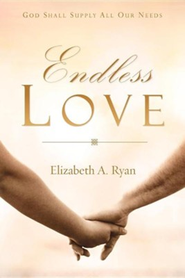 Endless Love  -     By: Elizabeth A. Ryan