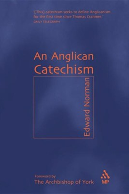 Anglican Catechism  -     By: Edward Norman