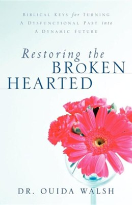 Restoring the Broken Hearted  -     By: Ouida Walsh
