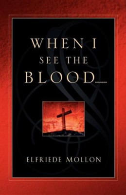 When I See the Blood  -     By: Elfriede Mollon