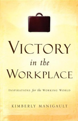 Victory in the Workplace  -     By: Kimberly Manigault