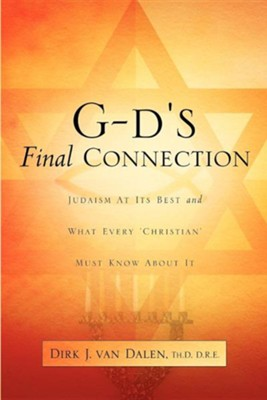 G-D's Final Connection  -     By: Dirk J. Van Dalen