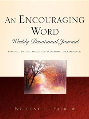 An Encouraging Word Weekly Devotional Journal  -     By: Niccene L. Farrow