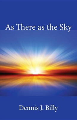 As There as the Sky  -     By: Dennis J. Billy