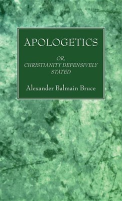 Apologetics  -     By: Alexander Balmain Bruce