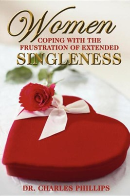 Women Coping with the Frustration of Extended Singleness  -     By: Charles Phillips