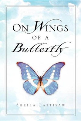 On Wings of a Butterfly  -     By: Sheila Lattisaw