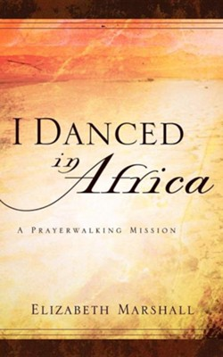 I Danced in Africa  -     By: Elizabeth Marshall