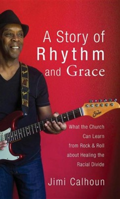 A Story of Rhythm and Grace  -     By: Jimi Calhoun