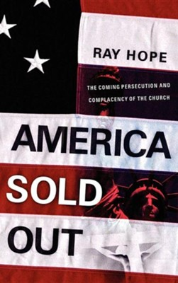 America Sold Out  -     By: Ray Hope