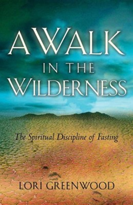 A Walk in the Wilderness  -     By: Lori Greenwood