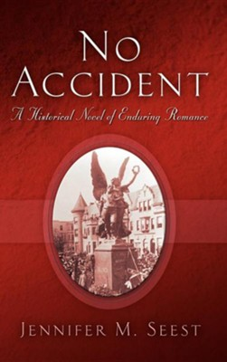 No Accident  -     By: Jennifer M. Seest