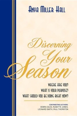 Discerning Your Season  -     By: Anya Miller Hall