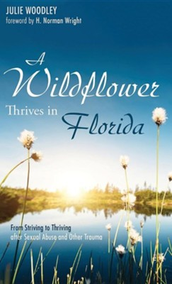 A Wildflower Thrives in Florida  -     By: Julie Woodley