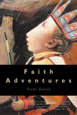 Faith Adventures  -     By: Vicki Garza