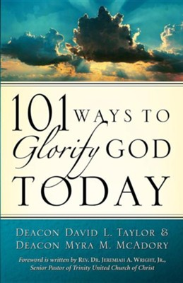 101 Ways to Glorify God Today  -     By: David Taylor, Myra McAdory