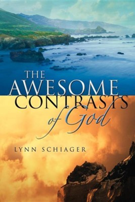 The Awesome Contrasts of God  -     By: Lynn Schiager