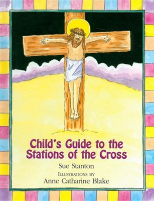 Child's Guide to the Stations of the Cross  -     By: Sue Stanton