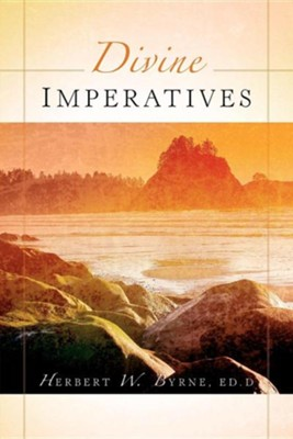 Divine Imperatives  -     By: Herbert W. Byrne