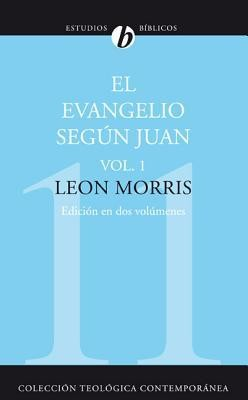El Evangelio Segun JuanRevised Edition  -     By: Leon Morris
