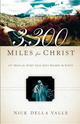 3,300 Miles for Christ  -     By: Nick Della Valle