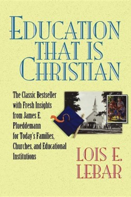 Education That Is Christian   -     By: Lois LeBar