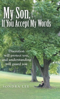 My Son, If You Accept My Words  -     By: Sondra Lee