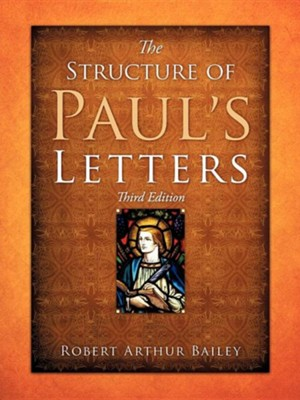 The Structure of Paul's Letters  -     By: Robert Arthur Bailey