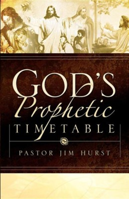 God's Prophetic Timetable  -     By: Jim Hurst