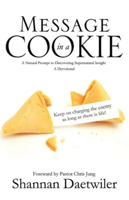 Message in a Cookie  -     By: Shannan Daetwiler