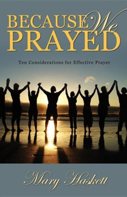 Because We Prayed  -     By: Mary Haskett