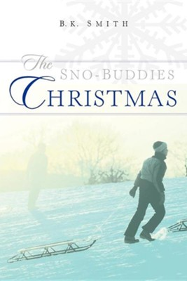 The Sno-Buddies Christmas  -     By: B.K. Smith
