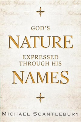God's Nature Expressed Through His Names  -     By: Michael Scantlebury