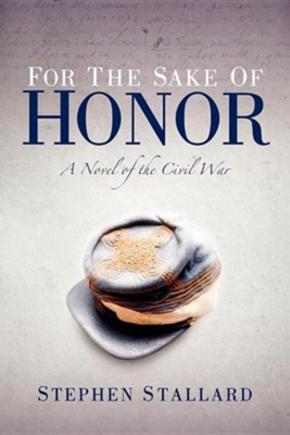 For the Sake of Honor  -     By: Stephen Stallard