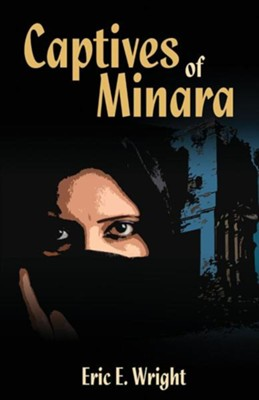 Captives of Minara  -     By: Eric E. Wright