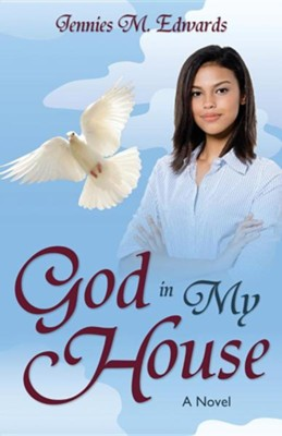 God in My House  -     By: Jennies Edwards