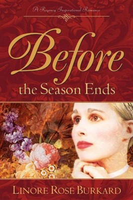 Before the Season Ends  -     By: Linore Rose Burkard