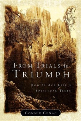 From Trials to Triumph  -     By: Connie Cenac
