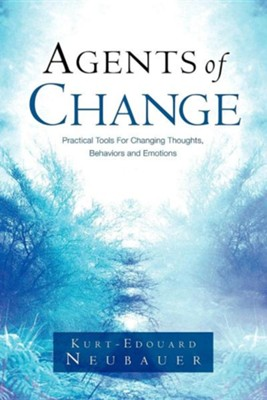 Agents of Change  -     By: Kurt-Edouard Neubauer