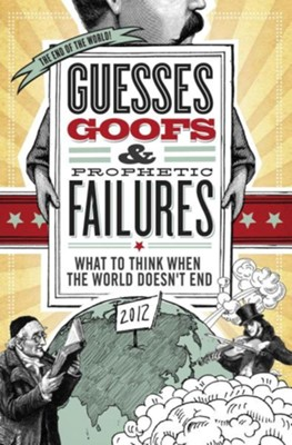 Guesses, Goofs & Prophetic Failures: What to Think When the World Doesn't End - Slightly Imperfect  -     By: Jessica Tinklenberg deVega