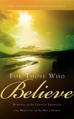 For Those Who Believe  -     By: Gwendolyn Long Cudjoe